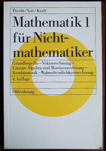 Mathematik ... für Nichtmathematiker. Teil 1. Grundbegriffe - Vektorrechnung - lineare Algebra und Matrizenrechnung - Kombinatorik - Wahrscheinlichkeitsrechnung. 4., völlig überarb. u. erw. Aufl.