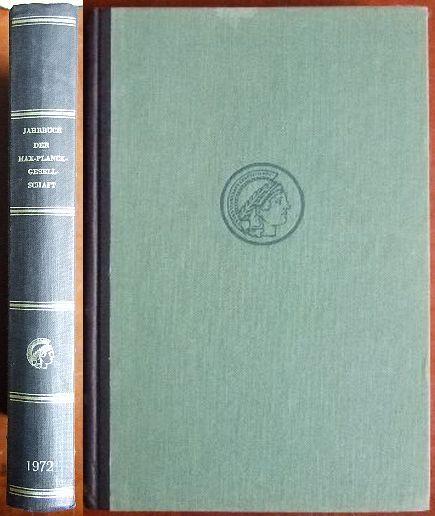 Jahrbuch der Max-Planck-Gesellschaft 1972 Jahrbuch der Max-Planck-Gesellschaft zur Förderung der Wissenschaften e.V.