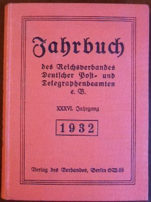 Jahrbuch des Reichsverbandes Deutscher Post- und Telegraphenbeamten e.V 1932. XXXVI. Jahrgang.