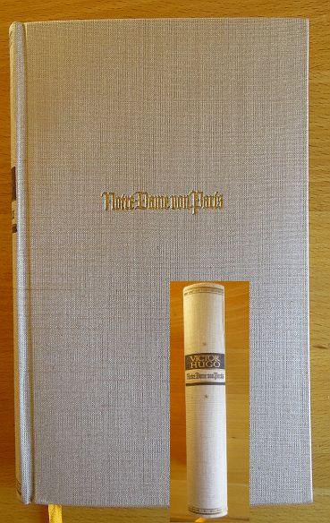Hugo, Victor und Else Ernst: Notre-Dame von Paris. Übertr. von Else von Schorn 26. - 35. Tsd.
