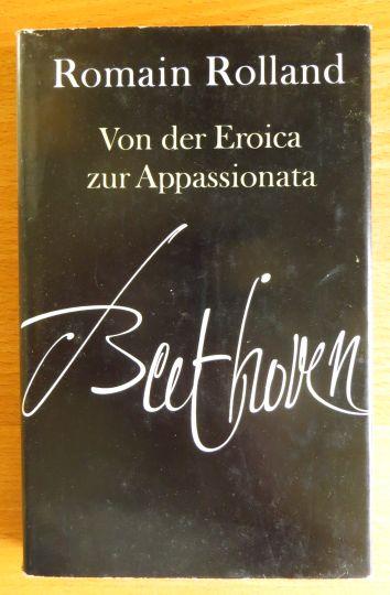 Beethoven : Von d. Eroica zur Appassionata. [Aus d. Franz. über v. Th. Mutzenbecher.]