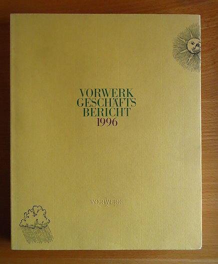 Der Vorwerk Geschäftsbericht 1996 : Bericht über das 113. Geschäftsjahr.