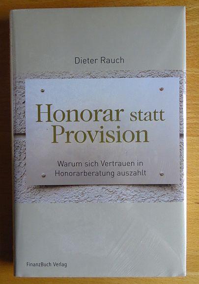Honorar statt Provision : warum sich Vertrauen in Honorarberatung auszahlt. 1. Aufl.
