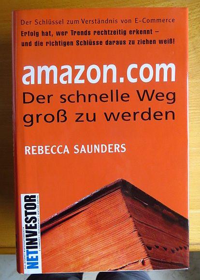 Amazon.com : der schnelle Weg groß zu werden ; [der Schlüssel zum Verständnis von E-Commerce]. [Aus dem Amerikan. von Christoph Klar. Netinvestor]