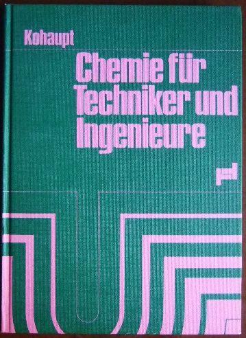 Chemie für Techniker und Ingenieure. : Chemiegrundlagen, Kunststoffkunde u. Praktikumversuche. 2., verb. u. erw. Aufl.