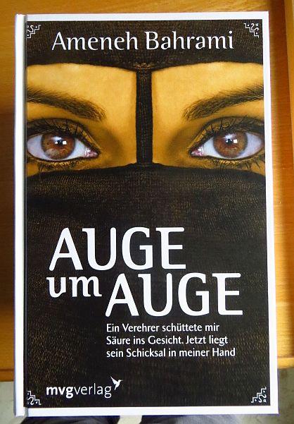 Auge um Auge : ein Verehrer schüttete mir Säure ins Gesicht ; jetzt liegt sein Schicksal in meiner Hand. Mit Michael Gösele und Jutta Himmelreich 1. Aufl.