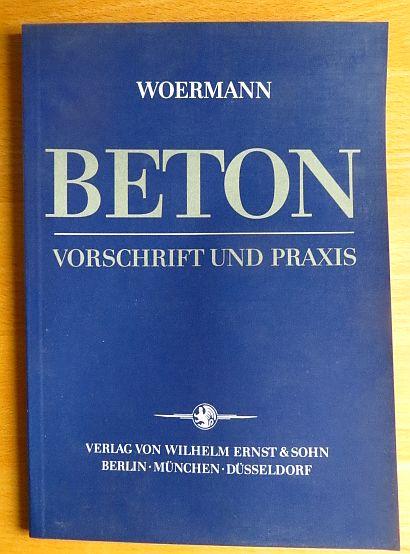 Beton : Vorschrift u. Praxis ; Anm. e. Praktikers zur DIN 1045, Ausg. Januar 1972. von