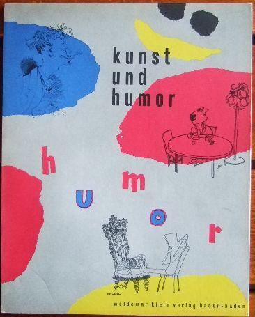 """Kunst und Humor. Sonderausg. d. Zeitschrift """"Das Kunstwerk"""". Kunstwerk-Schriften ; Bd.45."""