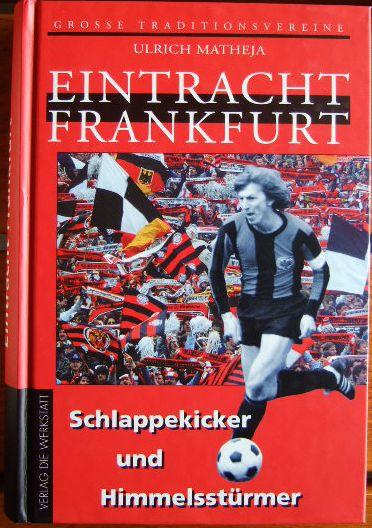 Eintracht Frankfurt : Schlappekicker und Himmelsstürmer.