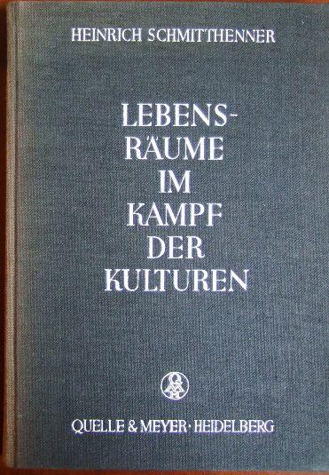 Schmitthenner, Heinrich: Lebensräume im Kampf der Kulturen. 2., verb. u. erw. Aufl.