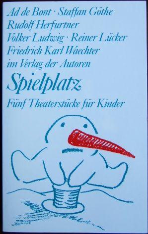 Spielplatz 1 : Fünf Theaterstücke für Kinder 3. Aufl.