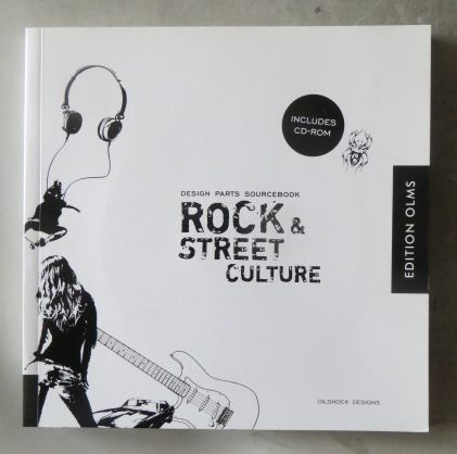 Rock & Street Culture : Design Parts Sourcebook. Hundreds of Icons, Illustrations and Letters for Rock-Themed Projects and Designs