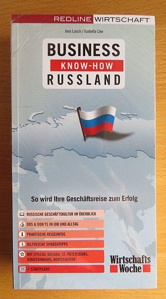 Business-Know-how Russland : so wird Ihre Geschäftsreise zum Erfolg ; [russische Geschäftskultur im Überblick ; Dos & Don