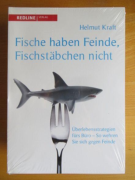 Fische haben Feinde, Fischstäbchen nicht : Überlegensstrategien fürs Büro ; so wehren Sie sich gegen Feinde.