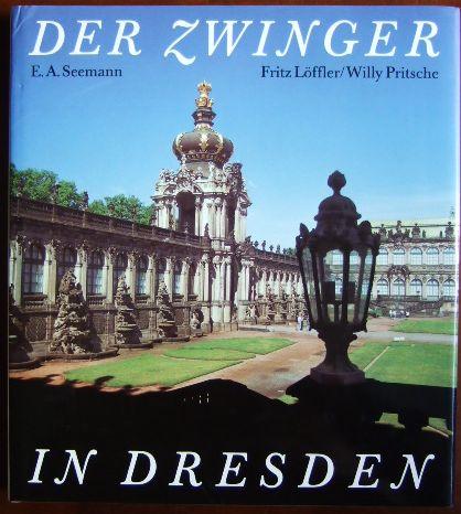 Der Zwinger in Dresden. Text von. Fotos von Willy Pritsche. [Hrsg. von Michael Kirsten]