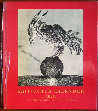 Kritischer Kalender 1979. : 27 Lithographien von A. Paul Weber. 21. Jahrgang.