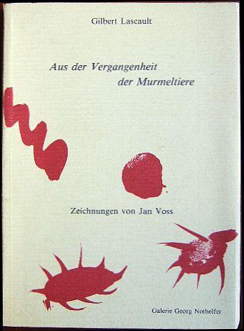 Aus der Vergangenheit der Murmeltiere : Deutsch von INge Hannefort. Zeichnungen von Jan Voss.
