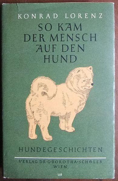 Lorenz, Konrad: So kam der Mensch auf den Hund. : Hundegeschichten. 21. - 24. Aufl.