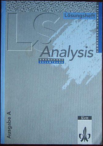 Lambacher-Schweizer; Ausg. A., Lösungsheft. Analysis / Grundkurs., Gesamtband / bearb. von Heidi Buck ... / Lösungsheft 1. Aufl., 1. Dr.