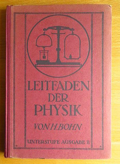Leitfaden der Physik. Neu bearbeitet in Verbindung mit Wilhelm Koelle. Unterstufe Ausgabe B (ohne chemischen Anhand). 13. Aufl.