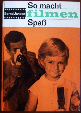 Jansen, Bernd: So macht filmen Spass. [Ill.: Hannes Limmer] 2., verb. Aufl.