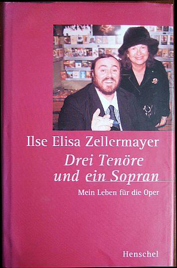 Drei Tenöre und ein Sopran : mein Leben für die Oper. 1. Auflage