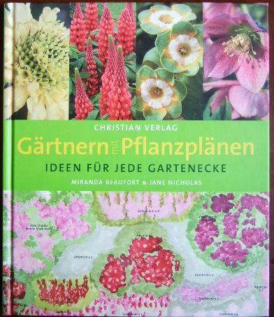 Gärtnern mit Pflanzplänen : Ideen für jede Gartenecke. Fotos John Glover. [Aus dem Engl. übertr. von Jens-Uwe Voss]