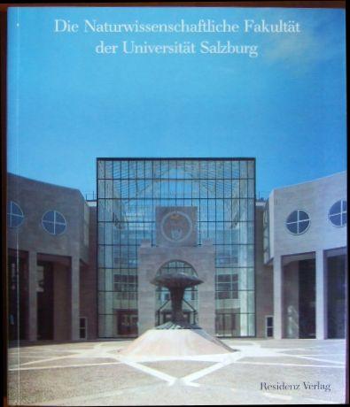 Die Naturwissenschaftliche Fakultät der Universität Salzburg : Salzburg-Freisaal.