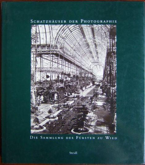Schatzhäuser der Photographie : Die Sammlung des Fürsten zu Wied. Museum Ludwig/Agfa Photo-Historama Köln. 18. September bis 22. November 1998. Landesmuseum Koblenz, Festung Ehrenbreitstein 1. Oktober bis 21. November 1999.