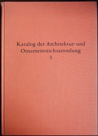 Katalog der Architektur- und Ornamentstichsammlung Teil 1.,  Baukunst England