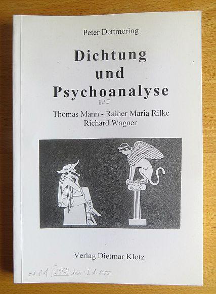 Dichtung und Psychoanalyse; Teil: [1]., Thomas Mann - Rainer Maria Rilke - Richard Wagner 5., unveränd. Aufl.