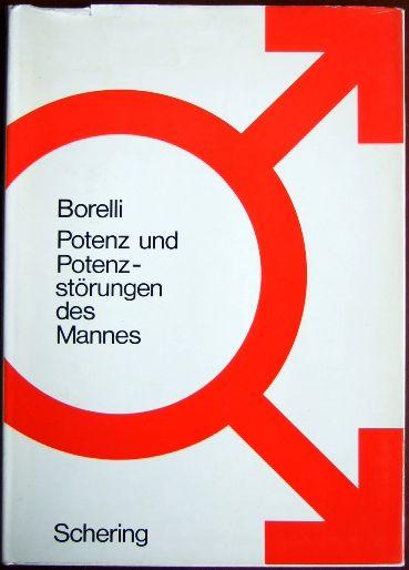Potenz und Potenzstörungen des Mannes. Medizinisch-wissenschaftliche Reihe der Schering AG Berlin/Bergkamen.