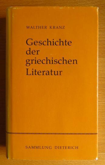 Kranz, Walther: Geschichte der griechischen Literatur. von / Sammlung Dieterich 5., unveränd. Aufl.