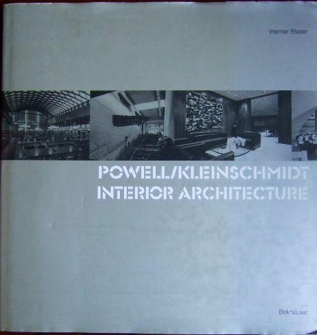Innenarchitektur - Blaser, Werner: Powell / Kleinschmidt - Interior Architecture. In engl. Sprache.