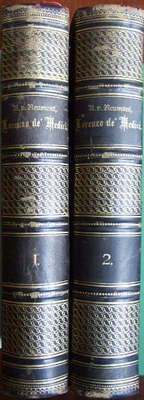 Reumont, Alfred von: Lorenzo de' Medici il Magnifico. 2 Bde.