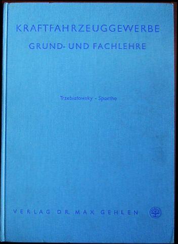 Kraftfahrzeuggewerbe. Grund- und Fachlehre für Kraftfahrzeugmechaniker und Kraftfahrzeugschlosser. 31., überarb. Aufl.