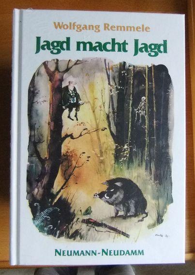 Jagd macht Jagd : gereimte grüne Erlebnisse und Erfahrungen. Ill. mit Feder und Pinsel von Hannes Liederley ... und mit der Kamera beobachtet von Richard Pertsch und dem Verf. 1. Aufl.