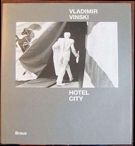 Vinski, Vladimir und Ute (Mitarb.) Eskildsen: Hotel City : Fotografien 1980 - 1984. [Ausw. u. Anordnung d. Fotos: Ute Eskildsen ...]