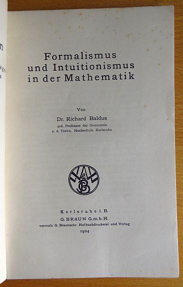 Formalismus und Intuitionismus in d. Mathematik. Wissen und Wirken ; Bd. 11
