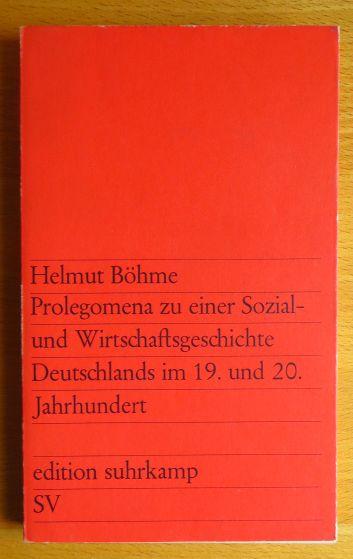 Prolegomena zu einer Sozial- und Wirtschaftsgeschichte Deutschlands im 19. und 20. Jahrhundert. edition suhrkamp ; 253 3. Aufl.
