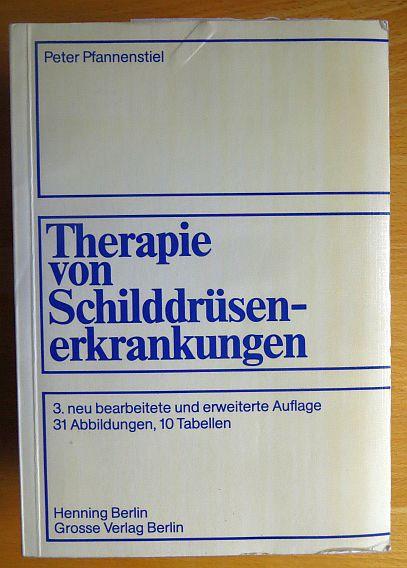 Therapie von Schilddrüsenerkrankungen. 3., neu bearb. u. erw. Aufl.