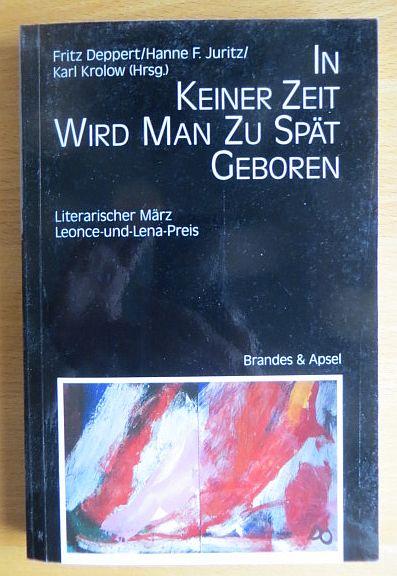In keiner Zeit wird man zu spät geboren. Literarischer März 7. Leonce-und-Lena-Preis In Zusammenarbeit mit der Stadt Darmstadt.