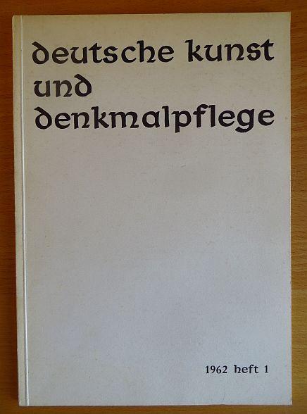 Deutsche Kunst und Denkmalpflege. Hrsgg. durch die Vereinigung der Landesdenkmalpfleger in der Bundesrepublik Deutschland. Schriftleiter: Heinrich Kreisel und Torsten Gebhard. Jahrgang 1962, Heft 1