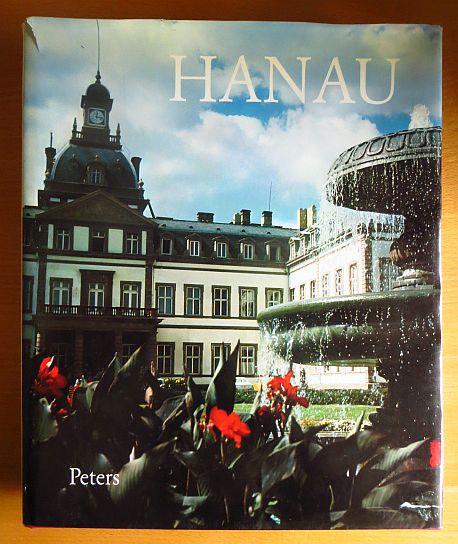 Hanau. Hrsg. vom Magistrat d. Stadt Hanau. Texte von Gerd Lobin. [Übers. d. Bildlegenden: Engl. von Anthea Bell ; franz. von Dieter Closhen]