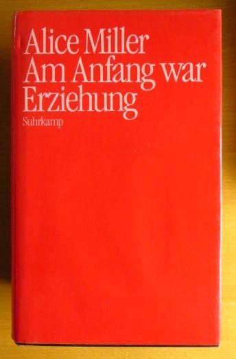 Am Anfang war Erziehung. 1. Aufl.