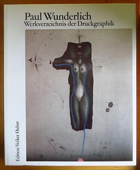 Paul Wunderlich; Teil: [Bd. 1]., 1948 - 1982. bearb. von / Paul Wunderlich ; Bd. 3