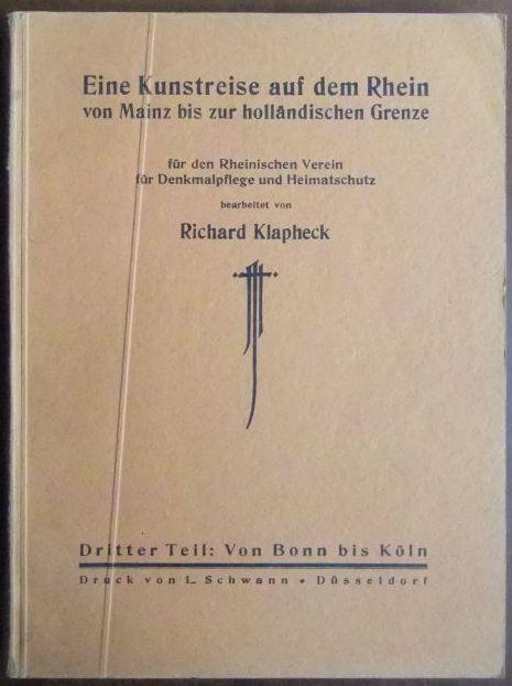 Klapheck, Richard:: Eine Kunstreise auf dem Rhein von Mainz bis zur holländischen Grenze; Teil 3. Von Bonn bis Köln