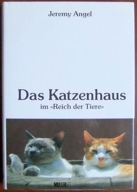 """Das Katzenhaus im """"Reich der Tiere"""". [Aus d. Engl. übers. von Marta Jacober]"""