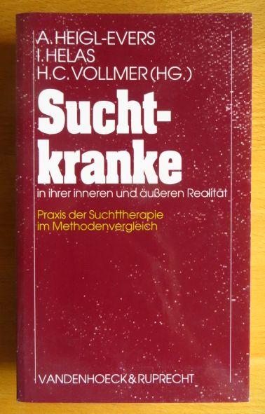 Suchtkranke in ihrer inneren und äusseren Realität : Praxis der Suchttherapie im Methodenvergleich. Annelise Heigl-Evers ... (Hg.)
