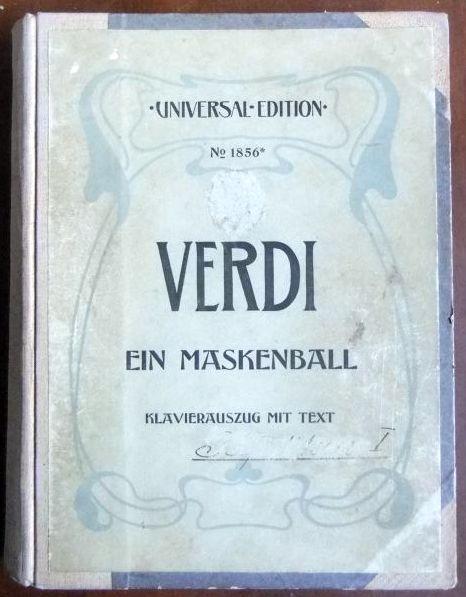 Verdi, Giuseppe: Ein Maskenball ( Un Ballo In Maschera ) Oper in drei Akten von.....: Klavierauszug m. deutschem u. italienischem Texte. Universal-Edition ; 1856.